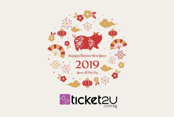 Ticket2u Singapore CNY 2019