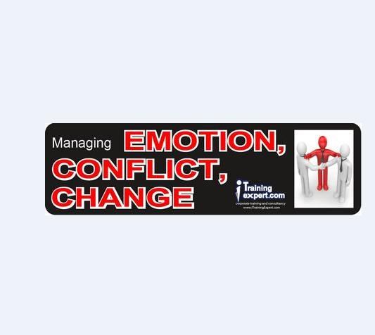 Managing Emotion, Conflict and Change