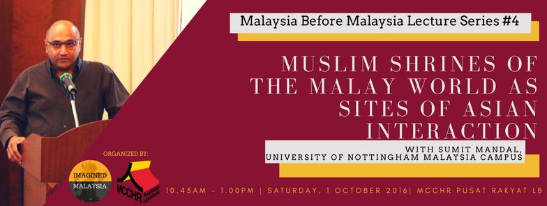 Malaysia Before Malaysia Lecture #4:Muslim Shrines of the Malay World as Sites of Asian Interaction